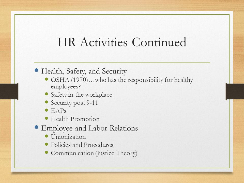 HR Activities Continued Compensation and Benefits Base Pay Merit Pay/Incentives Gainsharing Employee Ownership Management of Health and Dental Costs C