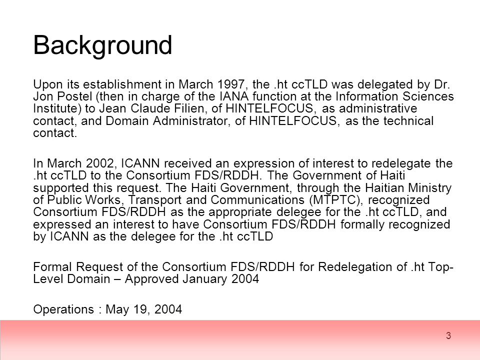 3 Background Upon its establishment in March 1997, the.ht ccTLD was delegated by Dr.