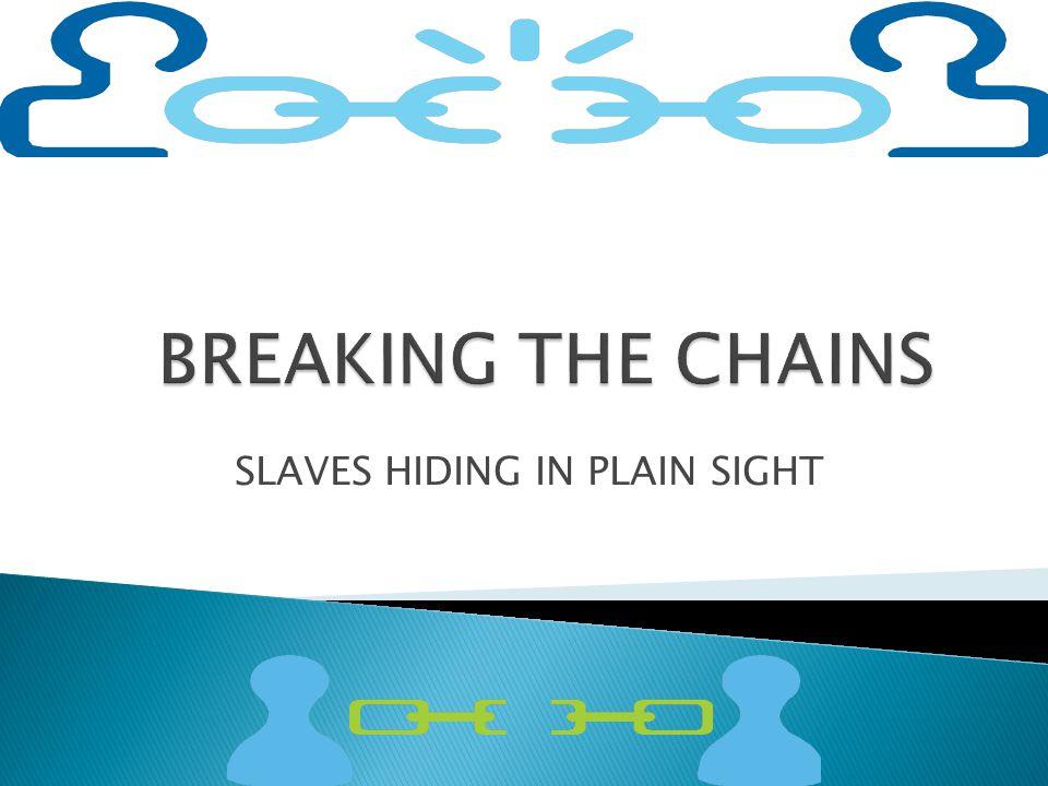 SLAVES HIDING IN PLAIN SIGHT