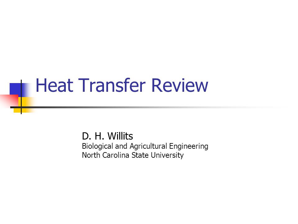 Heat Transfer Review D. H.