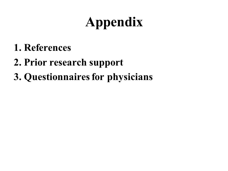 Appendix 1. References 2. Prior research support 3. Questionnaires for physicians