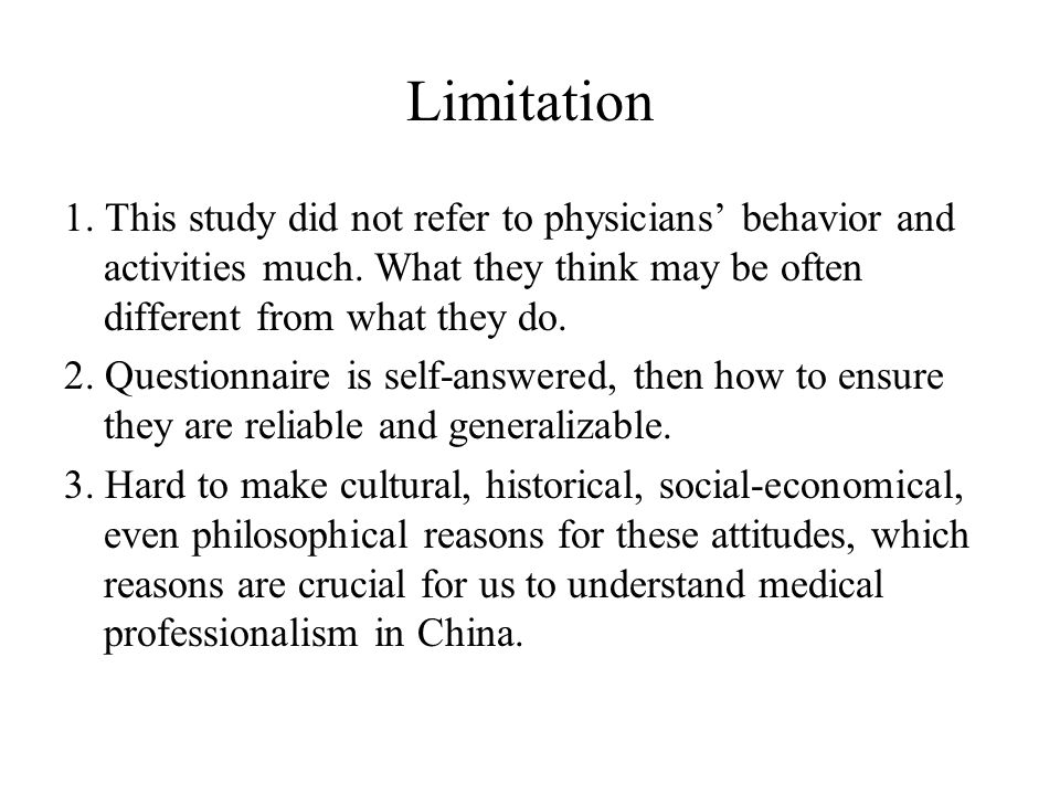 Limitation 1. This study did not refer to physicians' behavior and activities much.