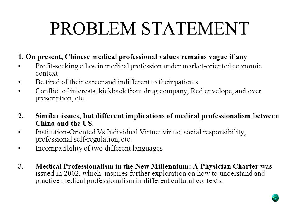 PROBLEM STATEMENT 1. On present, Chinese medical professional values remains vague if any Profit-seeking ethos in medical profession under market-orie