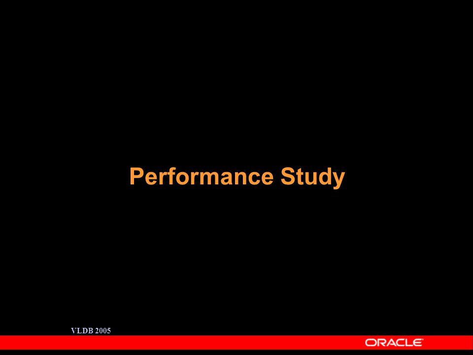 VLDB 2005 Performance Study