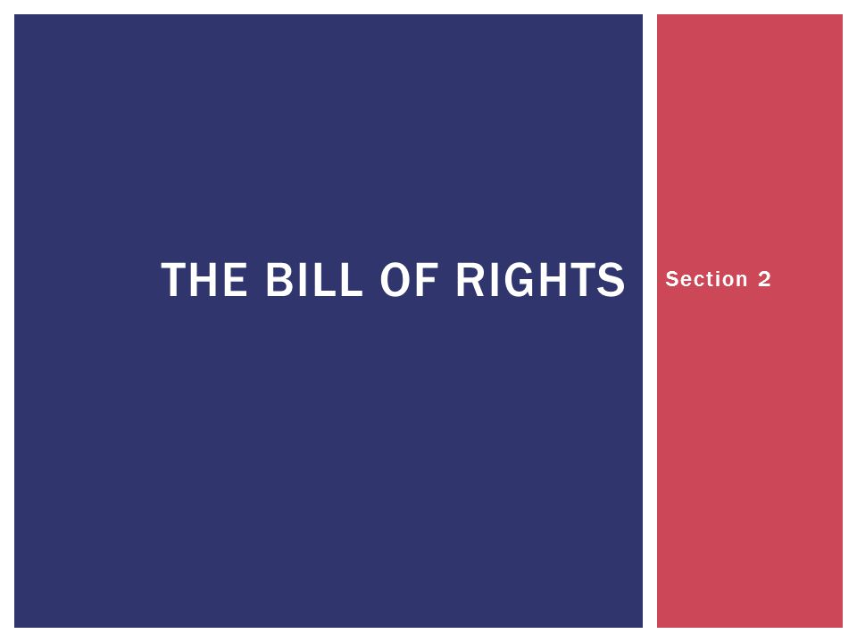 Section 2 THE BILL OF RIGHTS