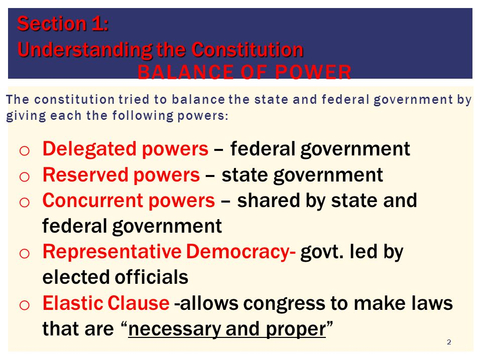 The constitution tried to balance the state and federal government by giving each the following powers: 2 BALANCE OF POWER Section 1: Understanding th