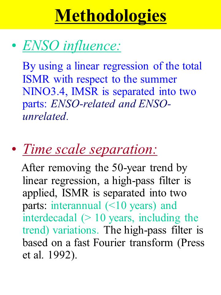 Methodologies ENSO influence: By using a linear regression of the total ISMR with respect to the summer NINO3.4, IMSR is separated into two parts: ENS