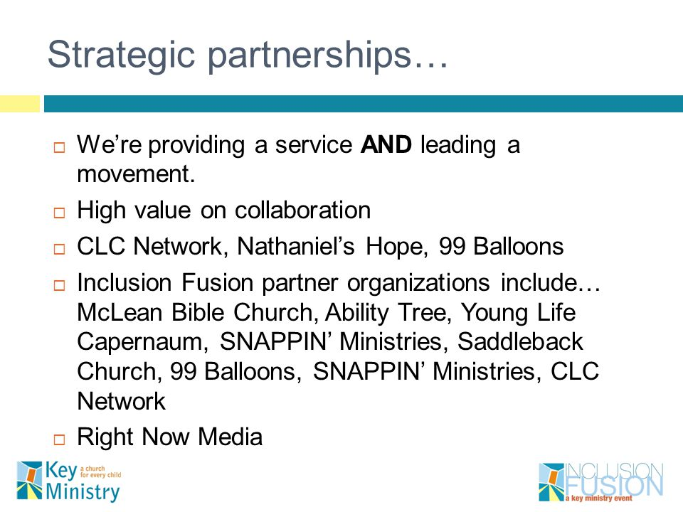 Strategic partnerships…  We're providing a service AND leading a movement.