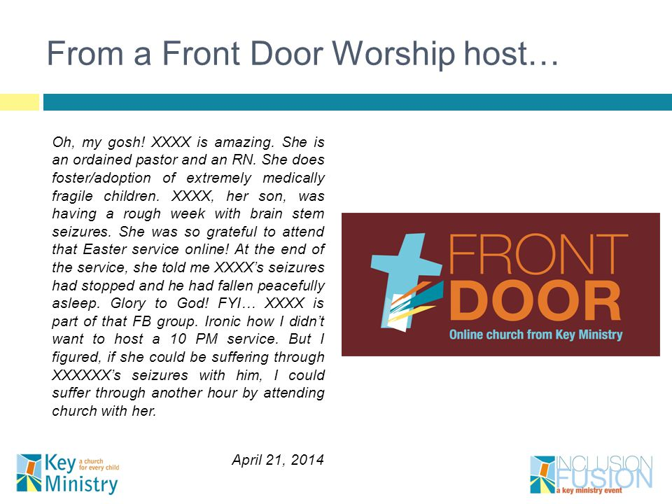 From a Front Door Worship host… Oh, my gosh. XXXX is amazing.