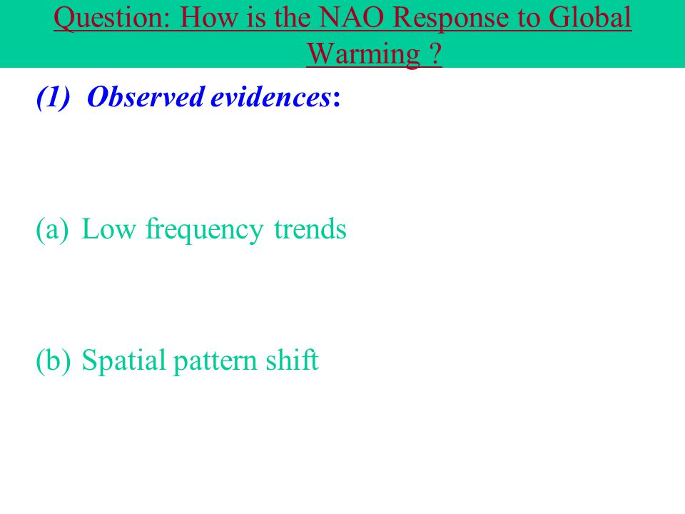 Question: How is the NAO Response to Global Warming .