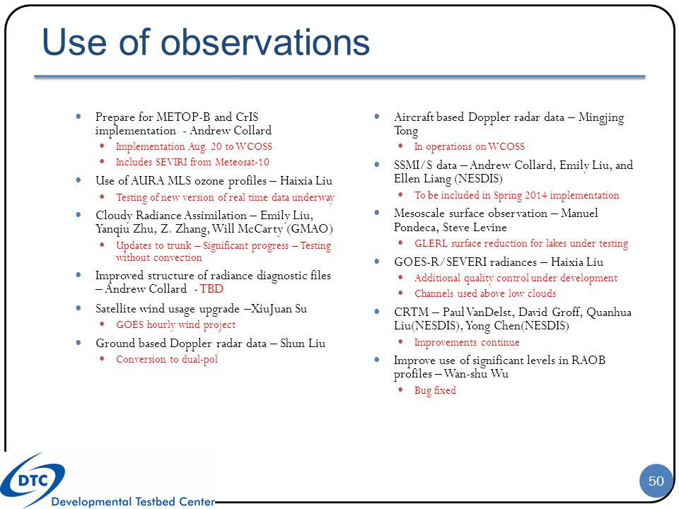 Use of observations Prepare for METOP-B and CrIS implementation - Andrew Collard Implementation Aug. 20 to WCOSS Includes SEVIRI from Meteosat-10 Use