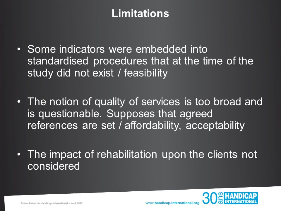 Limitations Some indicators were embedded into standardised procedures that at the time of the study did not exist / feasibility The notion of quality