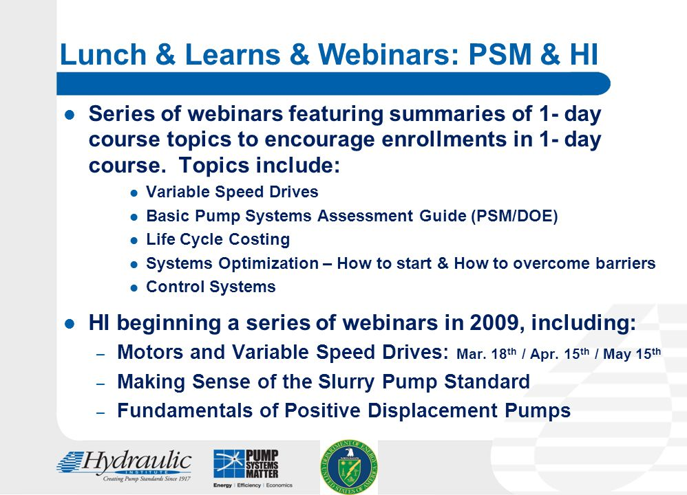 16 Lunch & Learns & Webinars: PSM & HI Series of webinars featuring summaries of 1- day course topics to encourage enrollments in 1- day course.