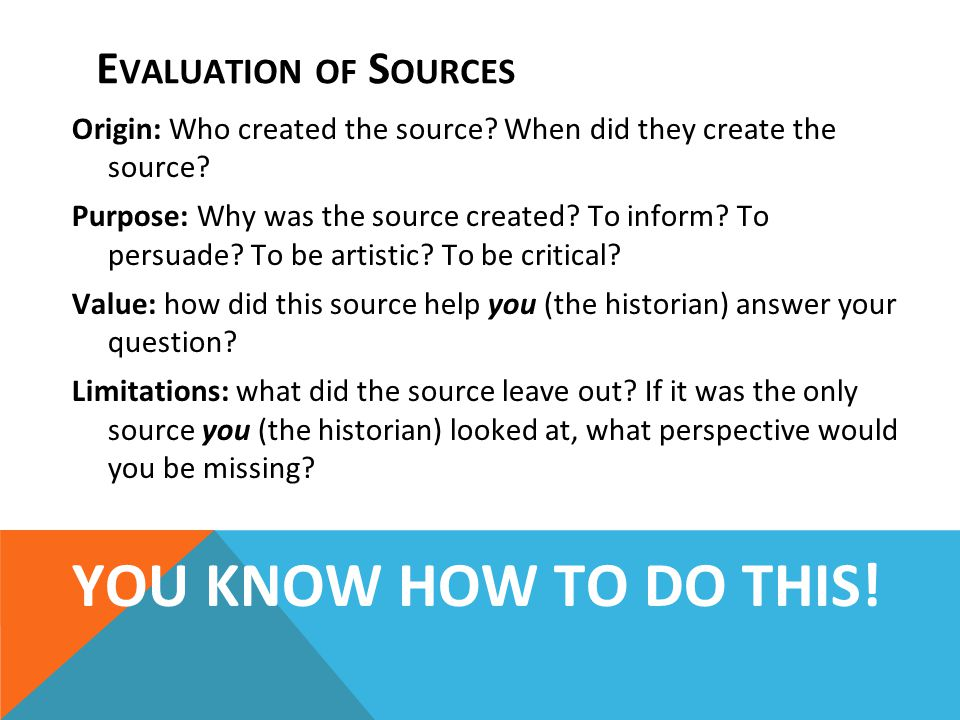 E VALUATION OF S OURCES Origin: Who created the source.
