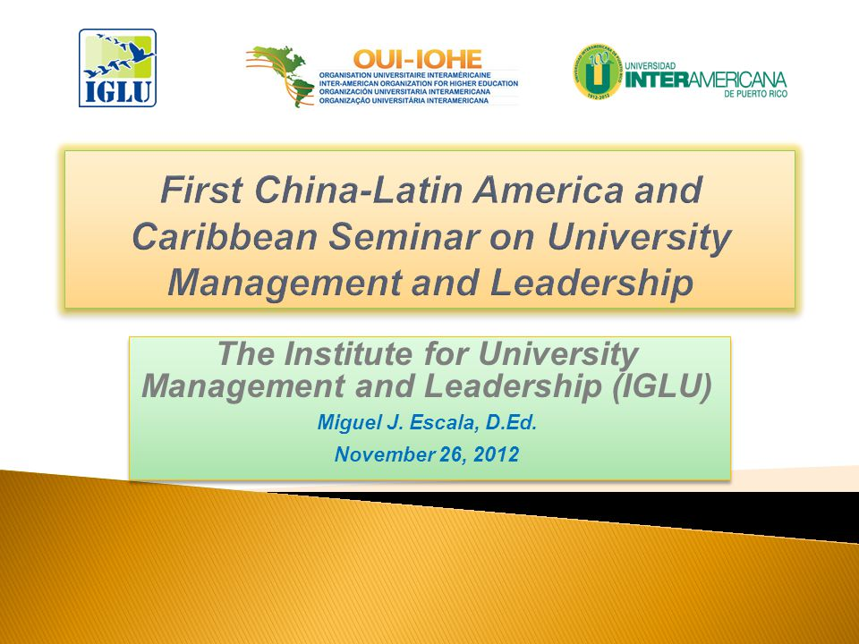 The Institute for University Management and Leadership (IGLU) Miguel J.