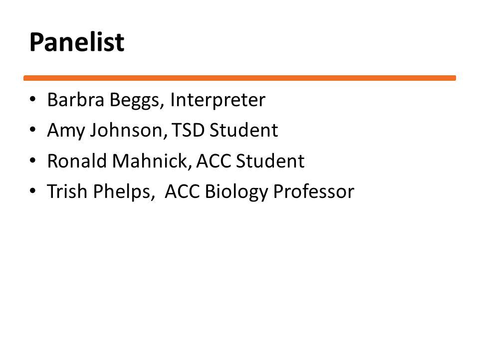 Panelist Barbra Beggs, Interpreter Amy Johnson, TSD Student Ronald Mahnick, ACC Student Trish Phelps, ACC Biology Professor