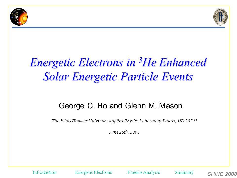 SHINE 2008 Introduction Energetic ElectronsFluence AnalysisSummary George C.