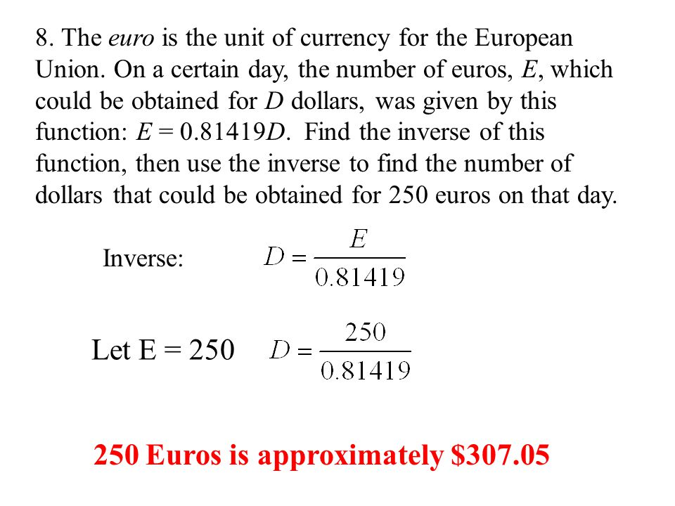 8. The euro is the unit of currency for the European Union.