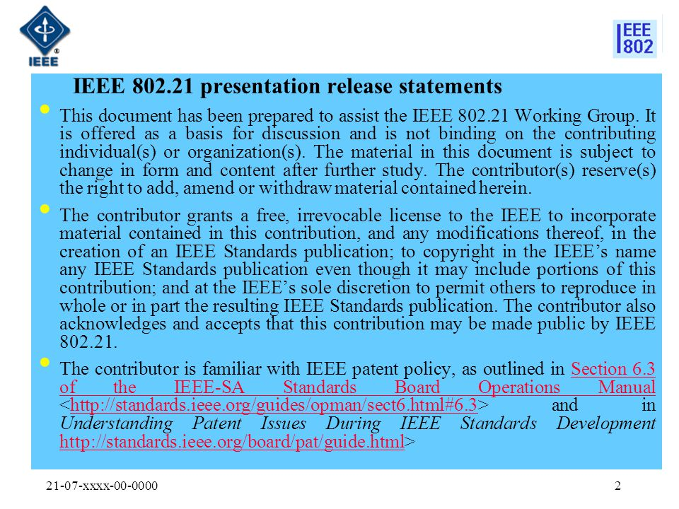 21-07-xxxx-00-00002 IEEE 802.21 presentation release statements This document has been prepared to assist the IEEE 802.21 Working Group.