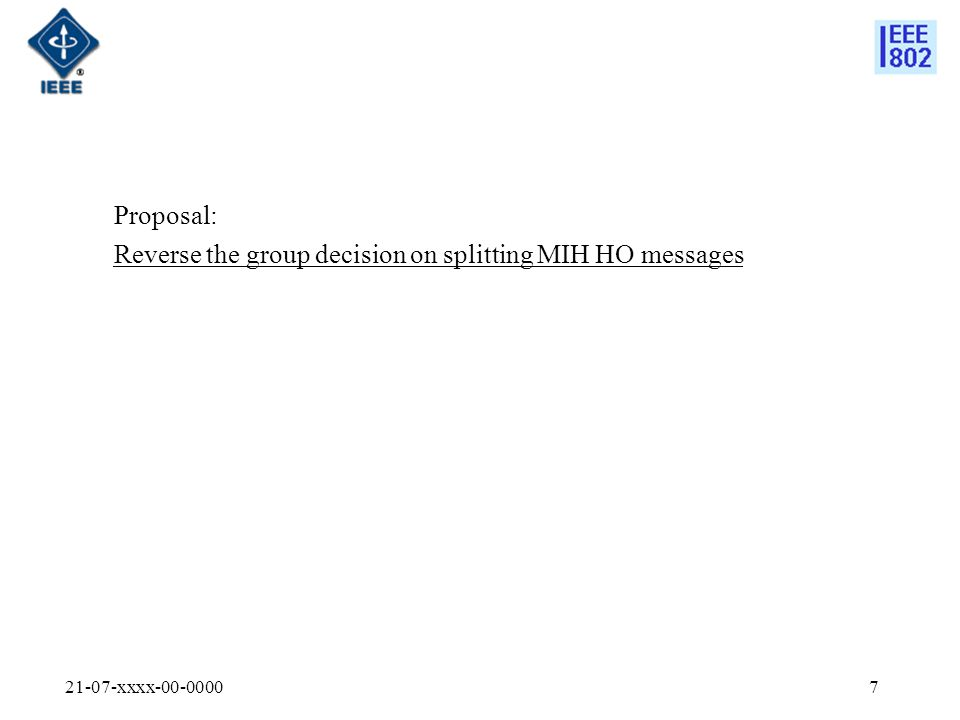 21-07-xxxx-00-00007 Proposal: Reverse the group decision on splitting MIH HO messages