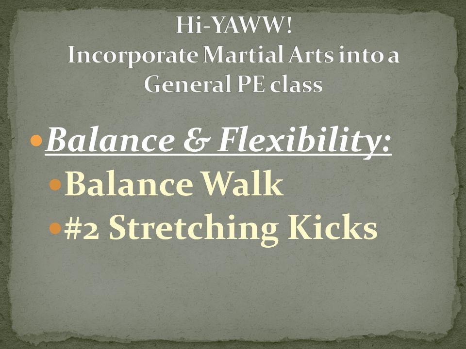 Balance & Flexibility: Balance Walk #2 Stretching Kicks