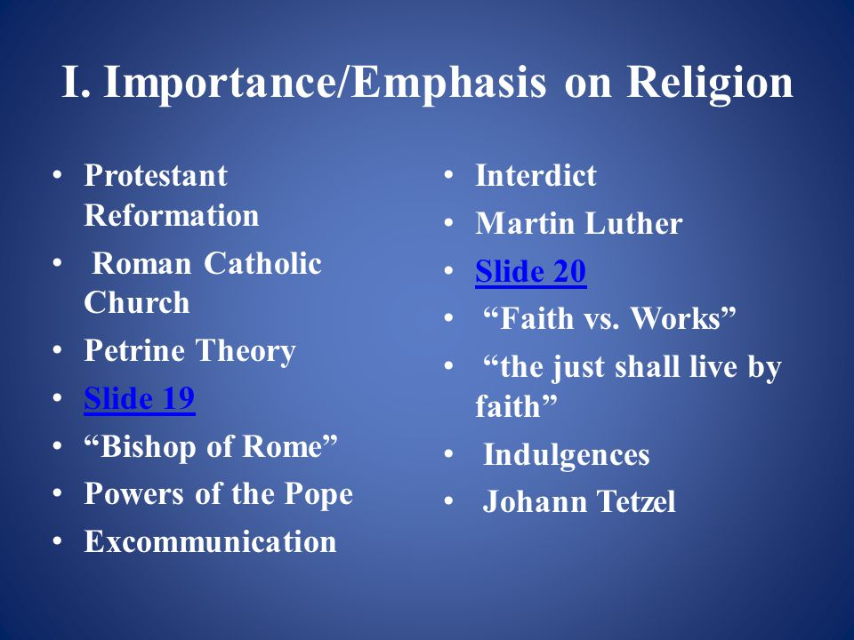 """I. Importance/Emphasis on Religion Protestant Reformation Roman Catholic Church Petrine Theory Slide 19 """"Bishop of Rome"""" Powers of the Pope Excommunic"""