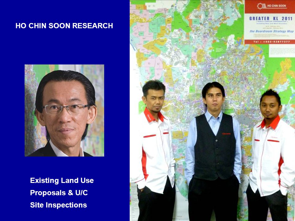 HO CHIN SOON RESEARCH Existing Land Use Proposals & U/C Site Inspections
