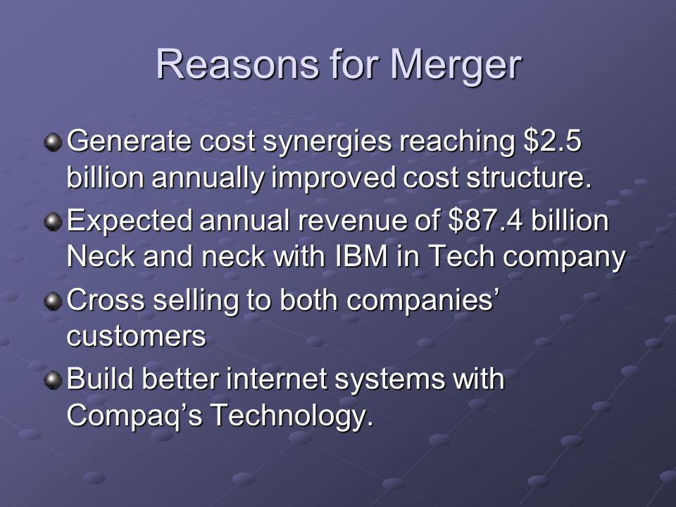 Reasons for Merger Generate cost synergies reaching $2.5 billion annually improved cost structure. Expected annual revenue of $87.4 billion Neck and n