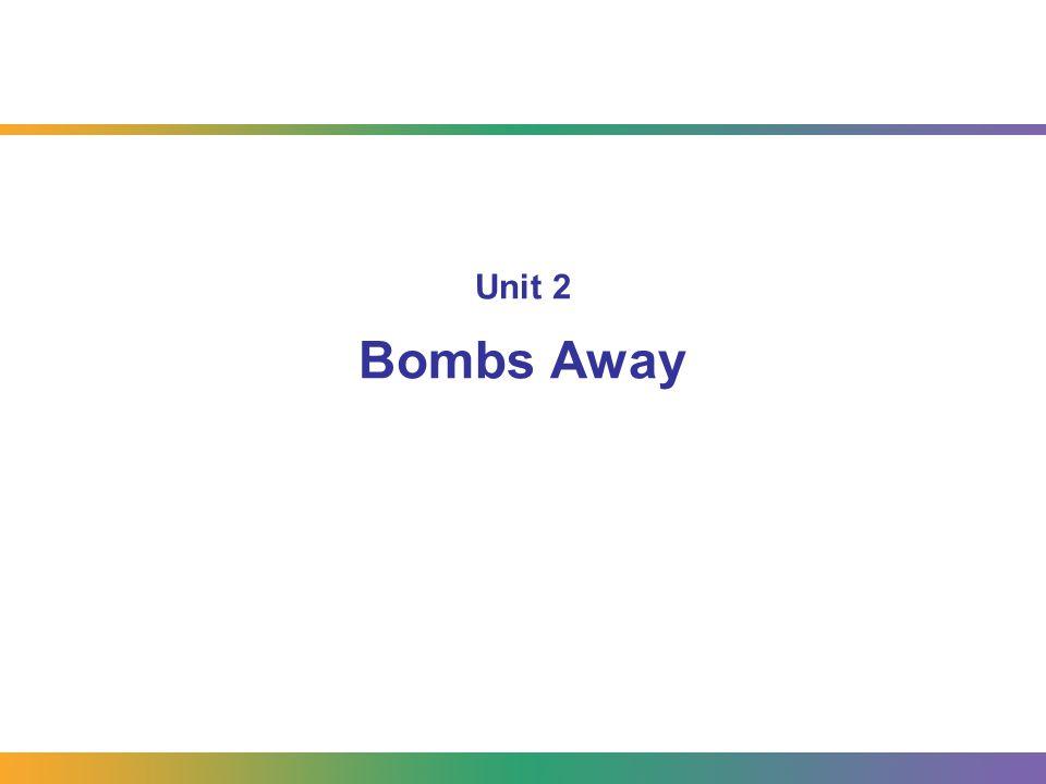 Unit 2 Bombs Away