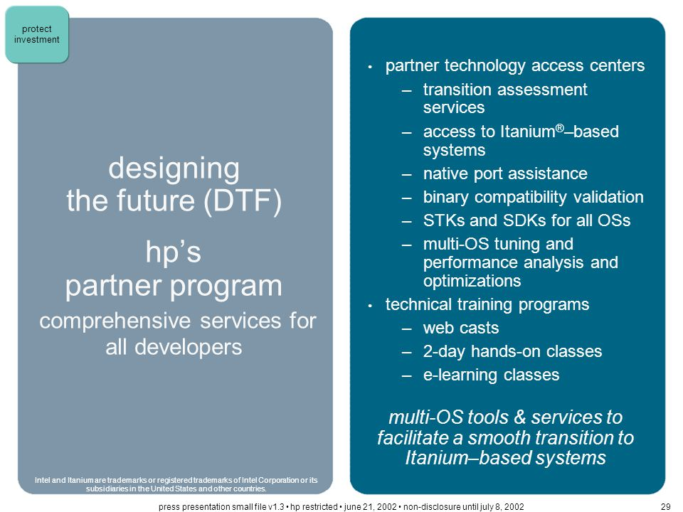 designing the future (DTF) hp's partner program comprehensive services for all developers partner technology access centers –transition assessment ser