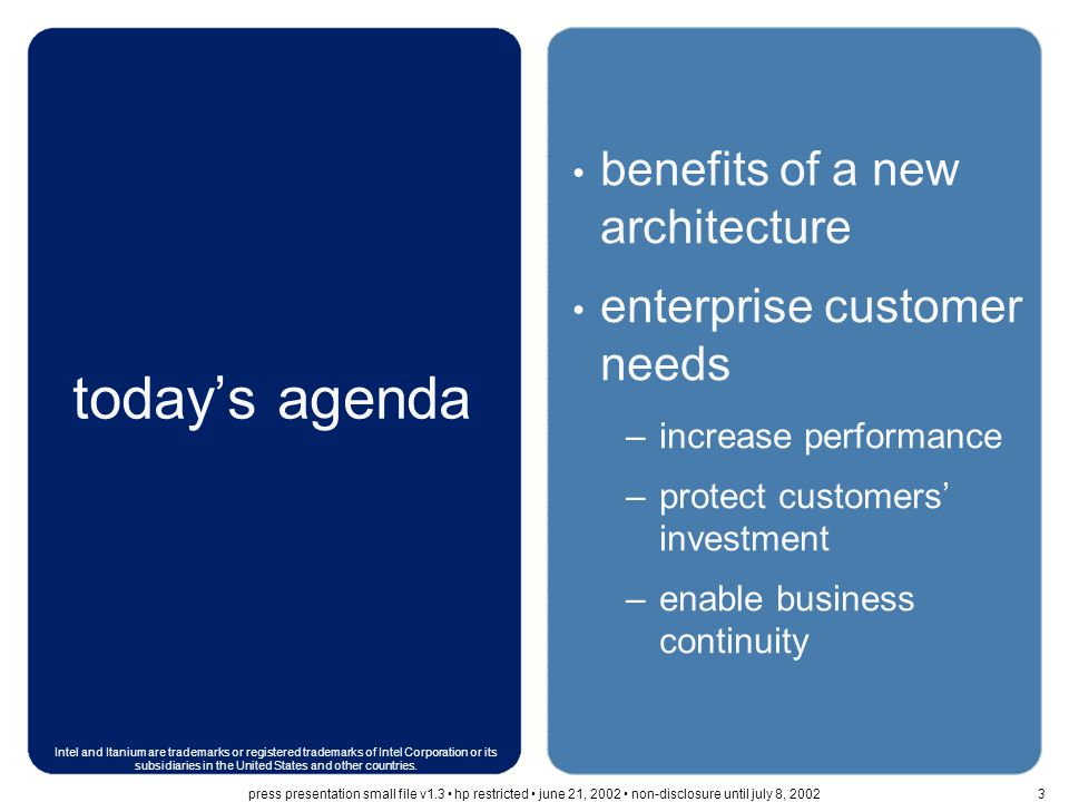 today's agenda benefits of a new architecture enterprise customer needs –increase performance –protect customers' investment –enable business continui