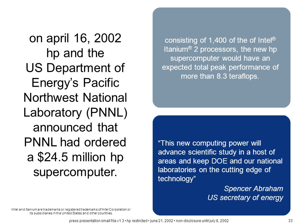 on april 16, 2002 hp and the US Department of Energy's Pacific Northwest National Laboratory (PNNL) announced that PNNL had ordered a $24.5 million hp