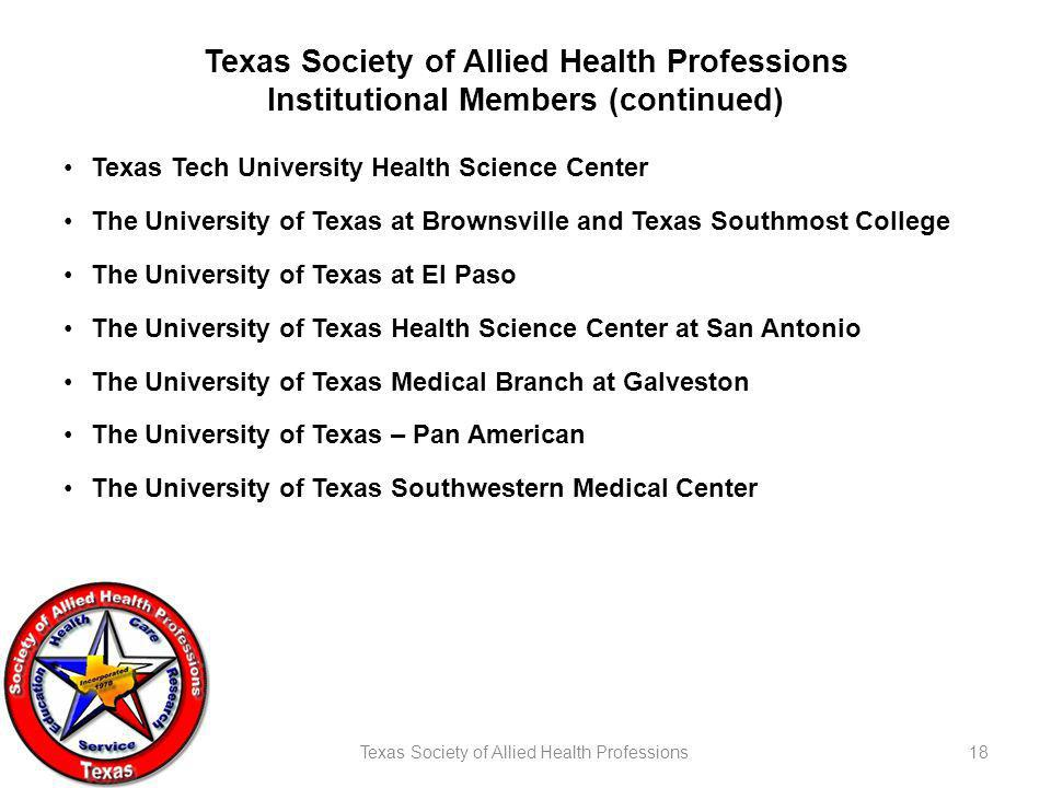 Texas Society of Allied Health Professions18 Texas Society of Allied Health Professions Institutional Members (continued) Texas Tech University Health