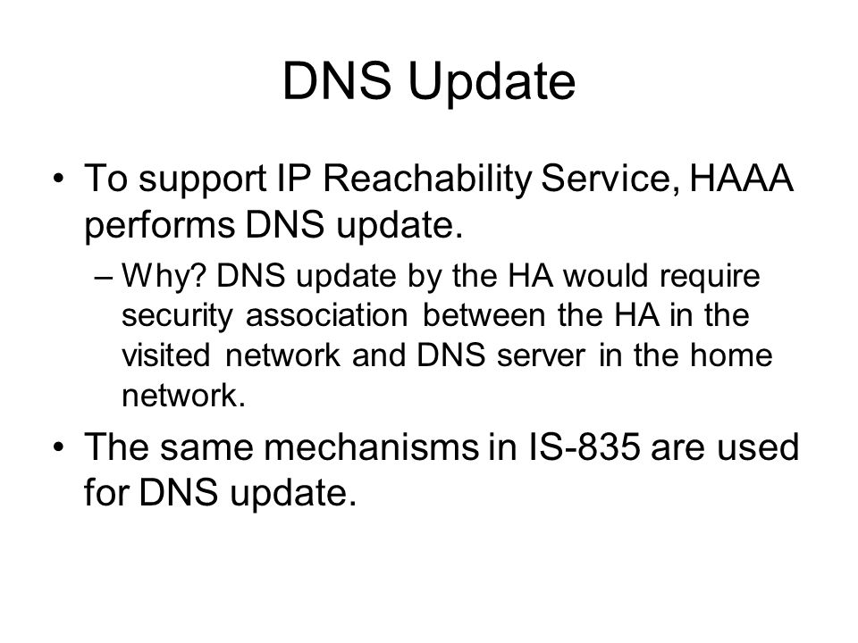 DNS Update To support IP Reachability Service, HAAA performs DNS update.