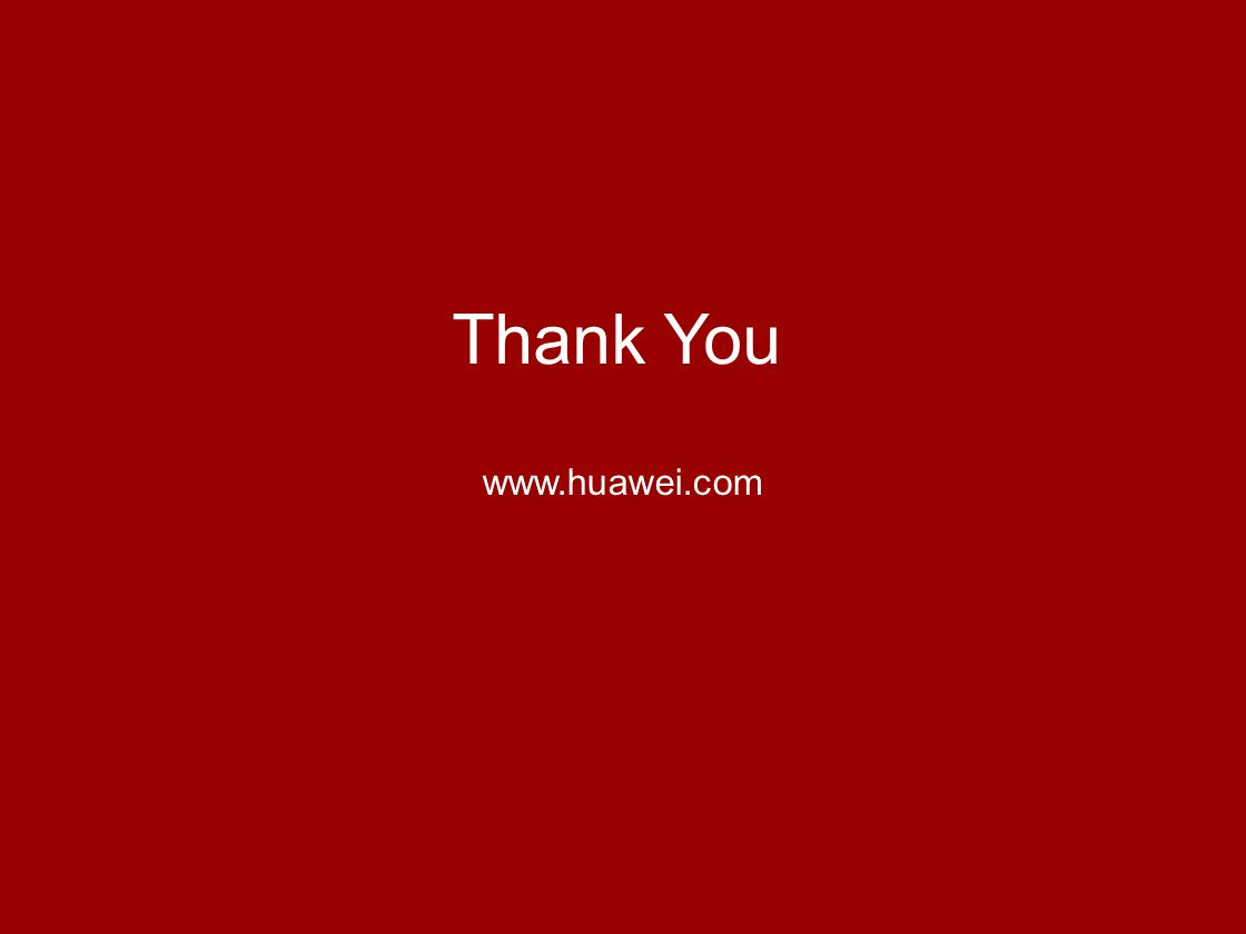 www.huawei.com Thank You www.huawei.com