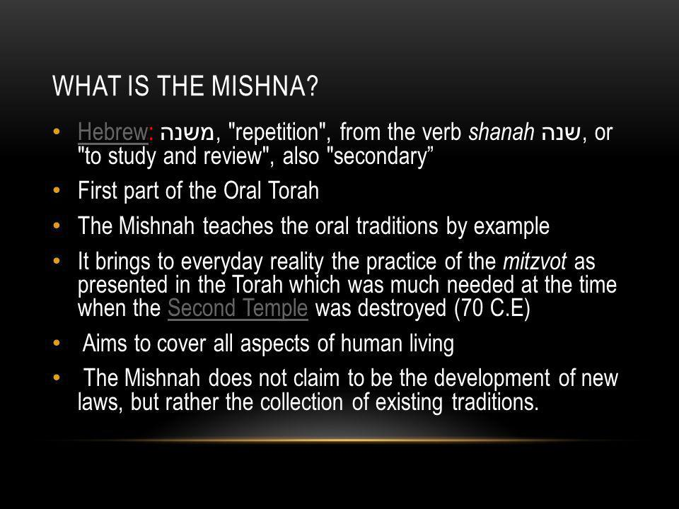 WHAT IS THE MISHNA.