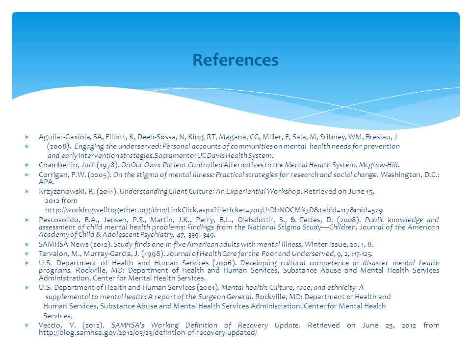  Aguilar-Gaxiola, SA, Elliott, K, Deeb-Sossa, N, King, RT, Magana, CG, Miller, E, Sala, M, Sribney, WM, Breslau, J  (2008). Engaging the underserved