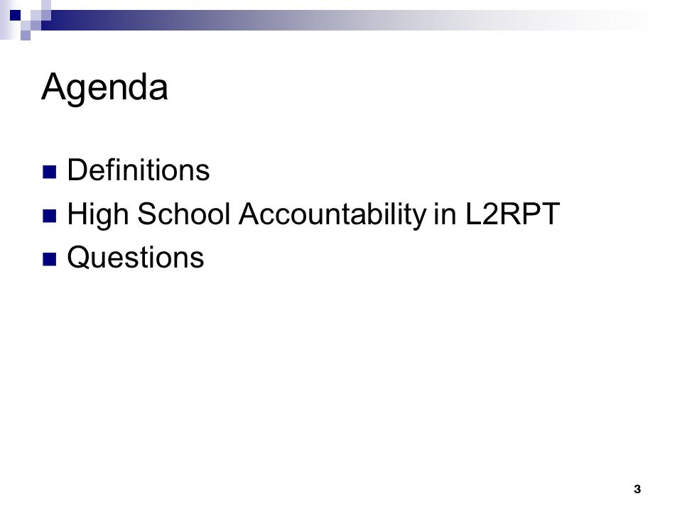 3 Agenda Definitions High School Accountability in L2RPT Questions
