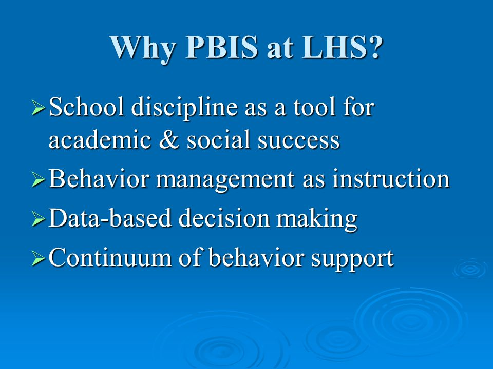 Why PBIS at LHS.