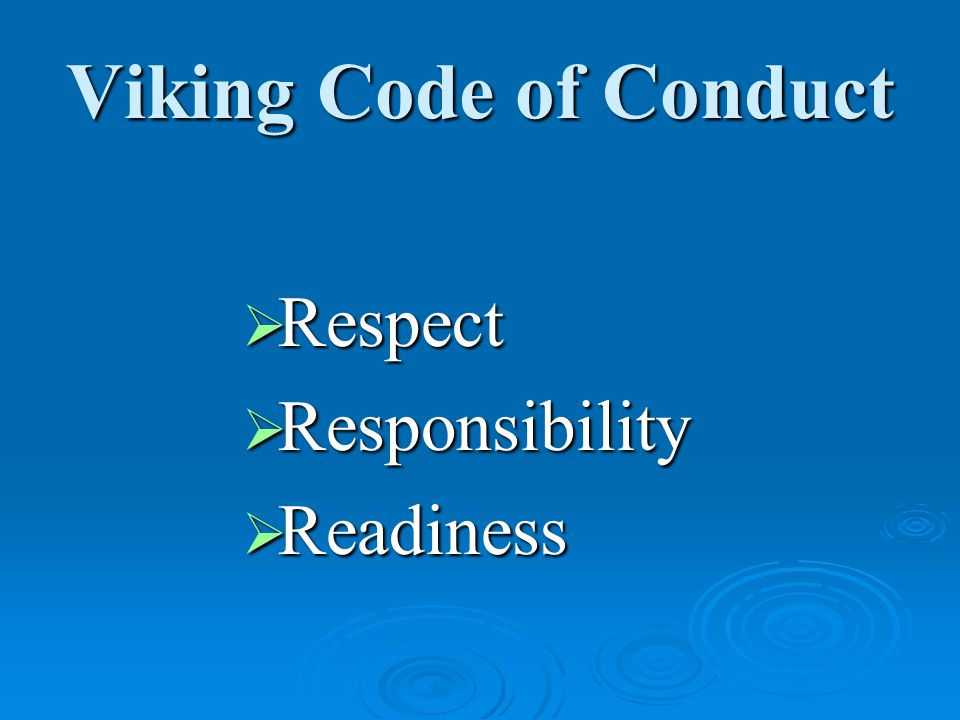 Viking Code of Conduct  Respect  Responsibility  Readiness