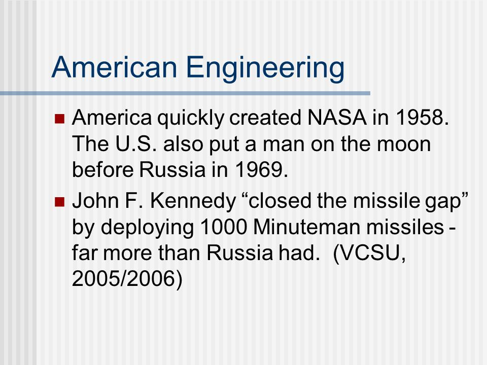 American Engineering America quickly created NASA in 1958.