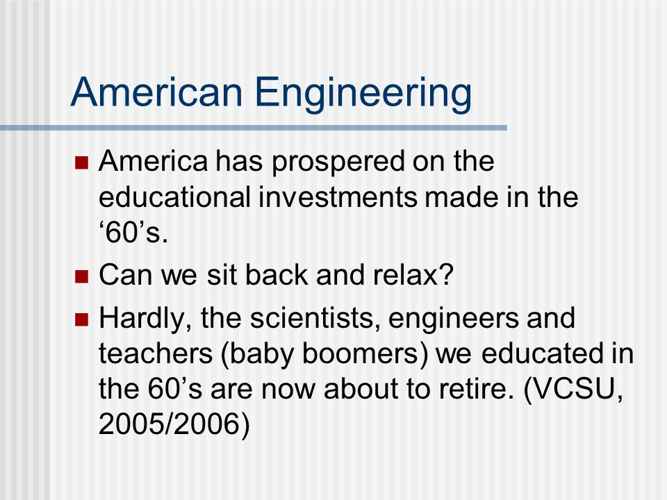 American Engineering America has prospered on the educational investments made in the '60's.