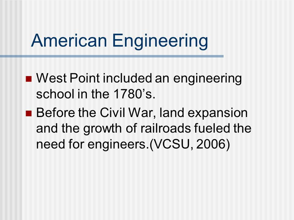 American Engineering West Point included an engineering school in the 1780's.