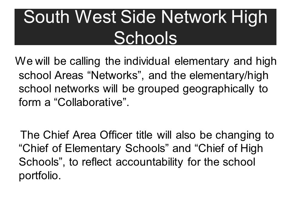 We will be calling the individual elementary and high school Areas Networks , and the elementary/high school networks will be grouped geographically to form a Collaborative .