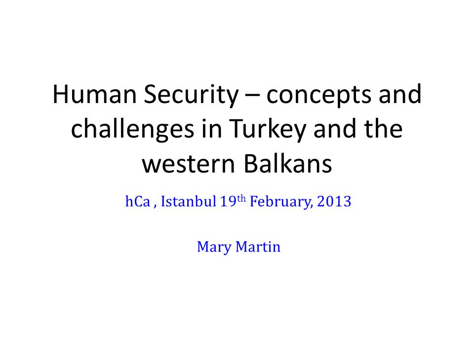 What do we mean by 'human security'.2 ways of looking at it 1.