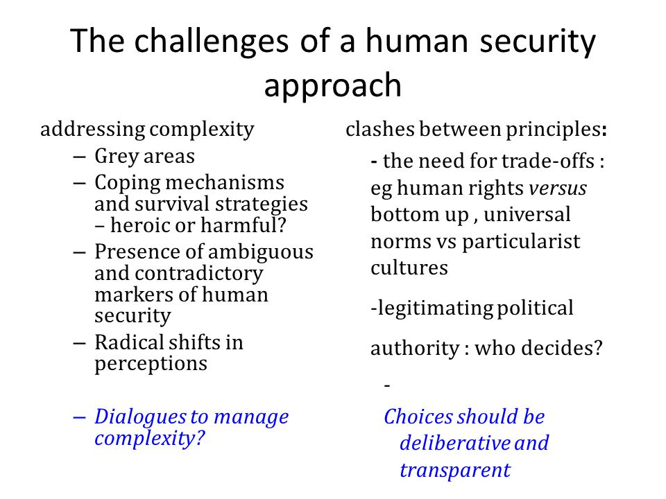 The challenges of a human security approach addressing complexity – Grey areas – Coping mechanisms and survival strategies – heroic or harmful.