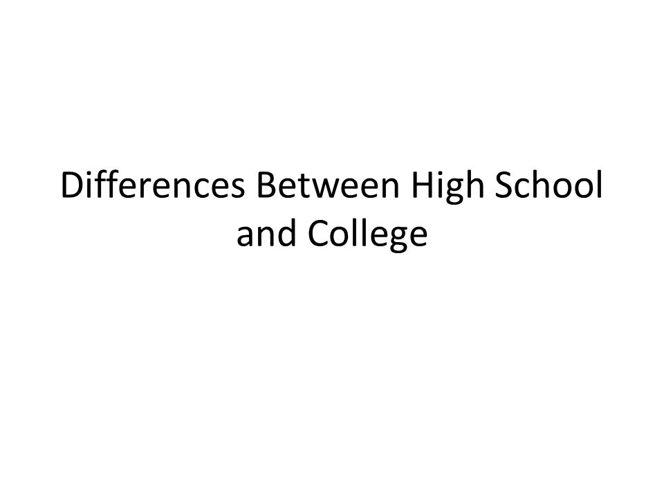 Differences Between High School and College
