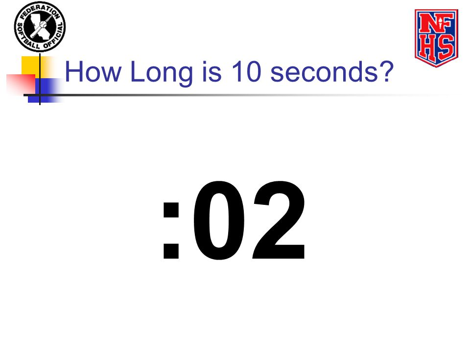 How Long is 10 seconds? :02