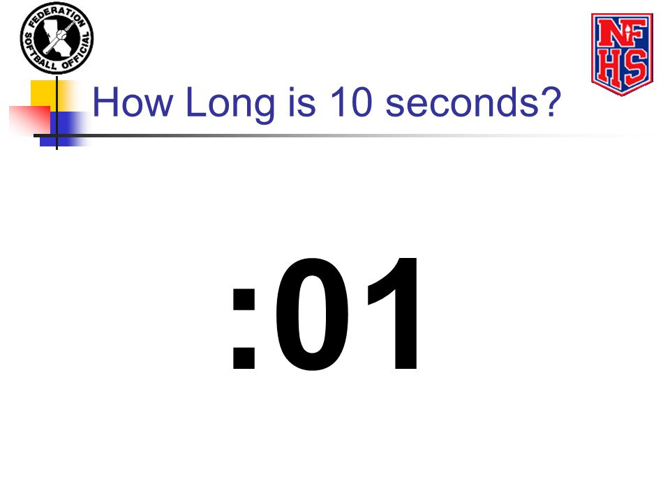 How Long is 10 seconds? :01
