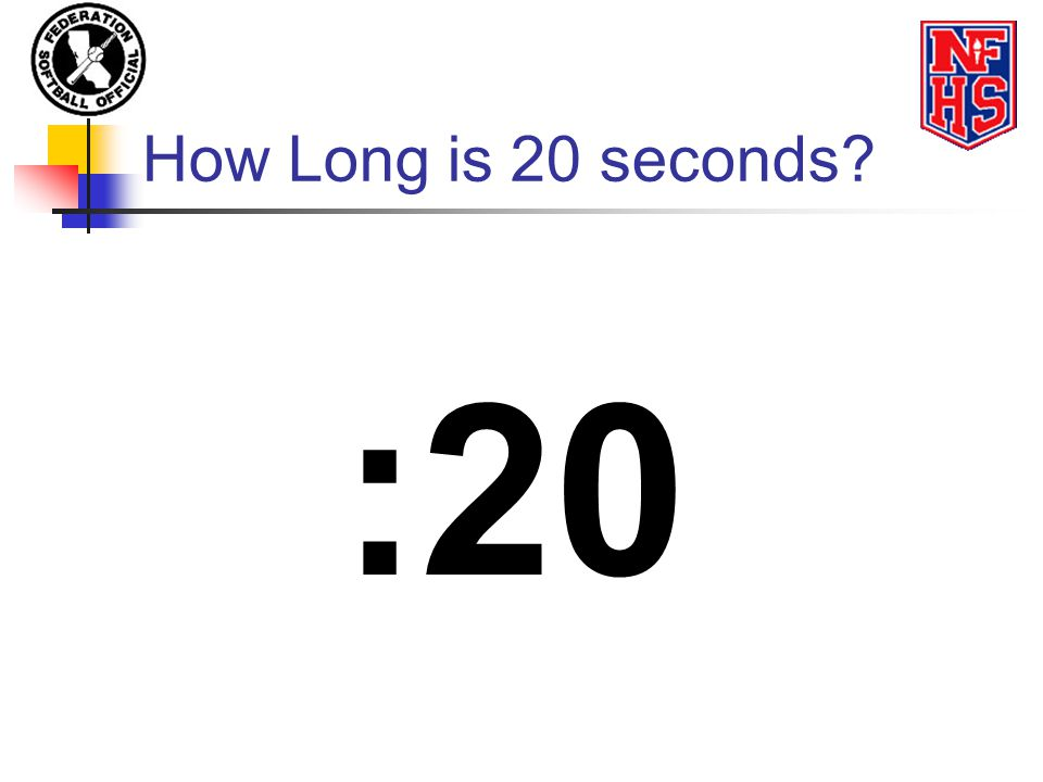 How Long is 20 seconds? :20